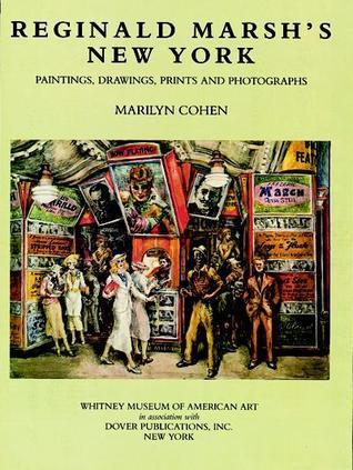 Reginald Marshs New York: Paintings, Drawings, Prints and Photographs Marilyn Cohen