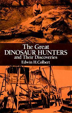 Dinosaurs: Their Discovery and Their World  by  Edwin H. Colbert