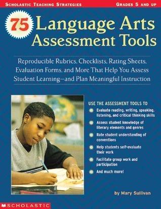 75 Language Arts Assessment Tools Mary  Sullivan