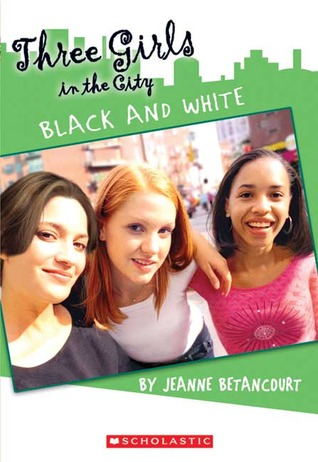 Black and White (Three Girls in the City, #3) Jeanne Betancourt