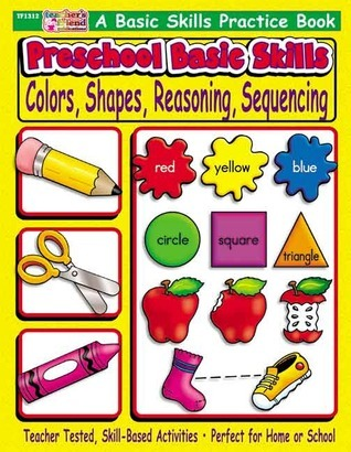 Preschool Basic Skills: Colors, Shapes, Reasoning, Sequencing Scholastic Inc.