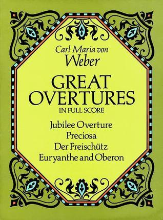 Great Overtures in Full Score  by  Carl Maria von Weber