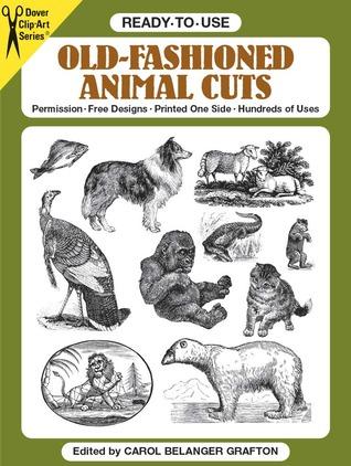 Ready-to-Use Old-Fashioned Animal Cuts Carol Belanger Grafton