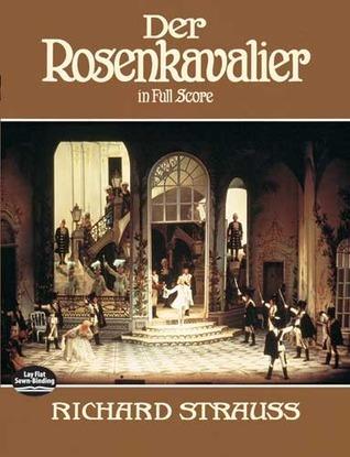 Der Rosenkavalier in Full Score  by  Richard Strauss