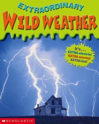 Wild Weather  by  Robin Wasserman