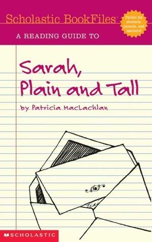 A Reading Guide to Sarah, Plain and Tall (Scholastic Bookfiles) Danielle Denega
