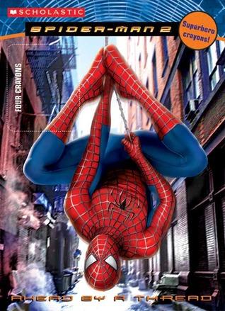 Spiderman Movie Ii: Ahead By A Thread Tisha Hamilton