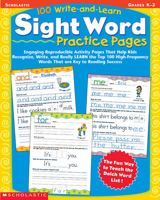 100 Write-and-Learn Sight Word Practice Pages: Engaging Reproducible Activity Pages That Help Kids Recognize, Write, and Really LEARN the Top 100 High-Frequency Words That are Key to Reading Success  by  Terry Cooper