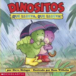 Dinofours: Rain, Rain, Go Away! (di Nositos: Que Llueva Que Llueva)  by  Steve Metzger
