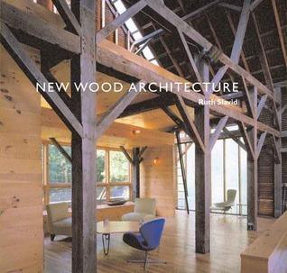 New Wood Architecture Ruth Slavid