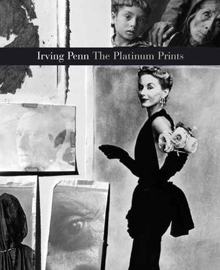 Irving Penn: Platinum Prints  by  Irving Penn