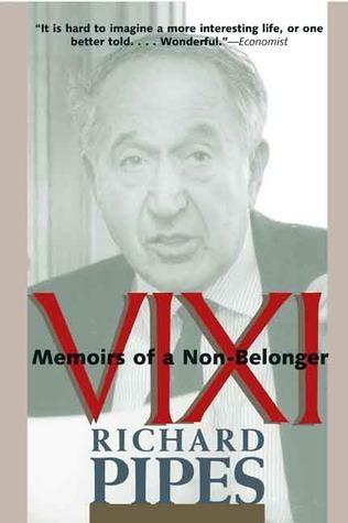 Vixi: Memoirs of a Non-Belonger Richard Pipes
