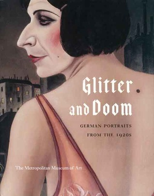 Glitter and Doom: German Portraits from the 1920s Sabine Rewald