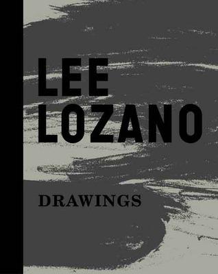 Lee Lozano: Drawings  by  Barry Rosen