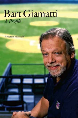 Bart Giamatti: A Profile  by  Robert P. Moncreiff