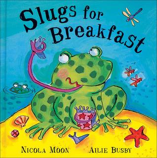 Slugs for Breakfast Nicola Moon