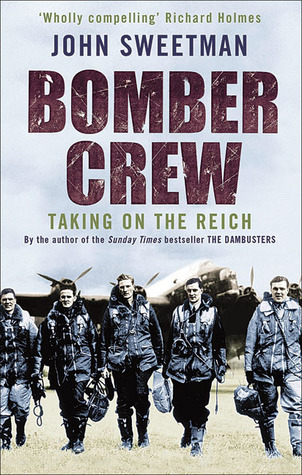 Bomber Crew: Taking On the Reich  by  John Sweetman