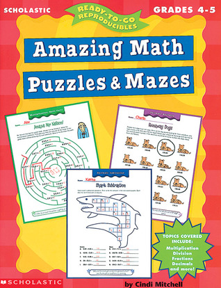 Ready-To-Go-Reproducibles (Amazing Math Puzzles & Mazes, Grades 4-5)  by  Cindi Mitchell