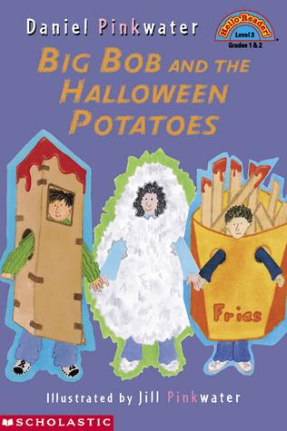 Big Bob And The Halloween Potato (level 3) Daniel Pinkwater