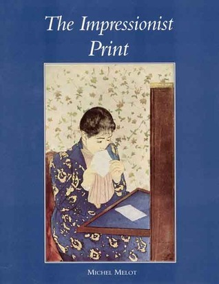 The Impressionist Print Michel Melot