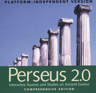 Perseus 2.0: Interactive Sources and Studies on Ancient Greece: Platform-Independent Version, Comprehensive Edition  by  Gregory Crane