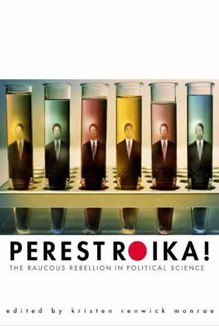 Perestroika!: The Raucous Rebellion in Political Science  by  Kristen Renwick Monroe