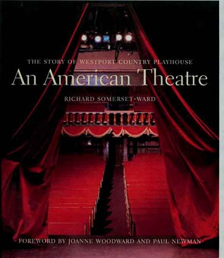 An American Theatre: The Story of Westport Country Playhouse, 1931-2005 Richard Somerset-Ward