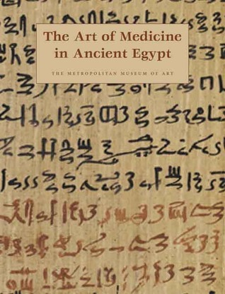 The Art of Medicine in Ancient Egypt James P. Allen