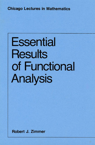 Essential Results of Functional Analysis Robert J. Zimmer