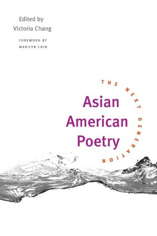 Asian American Poetry: THE NEXT GENERATION  by  Victoria Chang