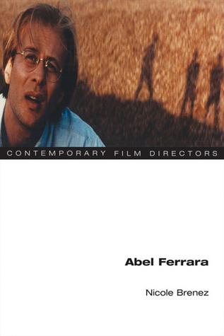 Abel Ferrara  by  Nicole Brenez