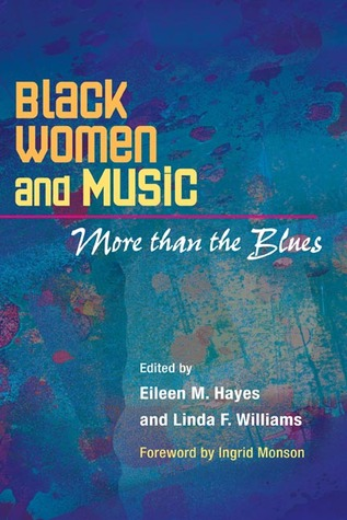 Black Women and Music: More Than the Blues  by  Eileen M. Hayes
