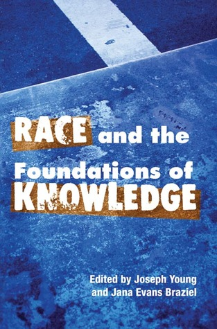 Race and the Foundations of Knowledge: Cultural Amnesia in the Academy Joseph Young