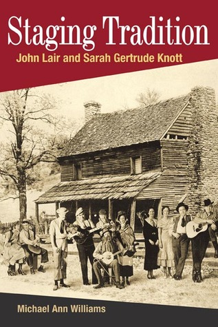 STAGING TRADITION: JOHN LAIR AND SARAH GERTRUDE KNOTT  by  Michael Ann Williams