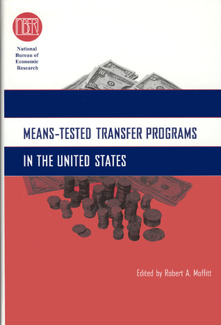 Means-Tested Transfer Programs in the United States  by  Robert A. Moffitt