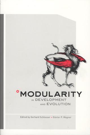 Modularity in Development and Evolution  by  Gerhard Schlosser