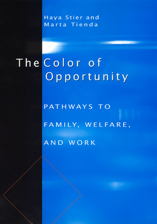 The Color of Opportunity: Pathways to Family, Welfare, and Work  by  Haya Stier