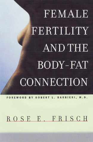 Female Fertility and the Body Fat Connection Rose E. Frisch