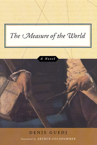 The Measure of the World: A Novel  by  Denis Guedj