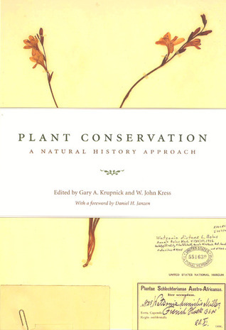 Plant Conservation: A Natural History Approach  by  Gary A. Krupnick