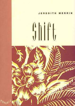 Shift  by  Jeredith Merrin