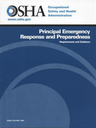 Principal Emergency Response and Preparedness: Requirements and Guidance Occupational Safety and Health Administration (U.S.)