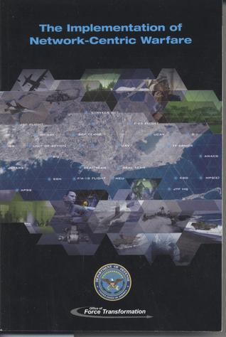Implementation of Network-Centric Warfare Office of Force Transformation