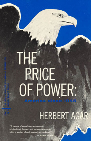 The Price of Power: America Since 1945 Herbert Agar