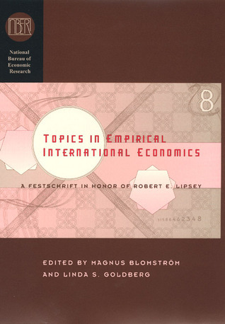 Topics in Empirical International Economics: A Festschrift in Honor of Robert E. Lipsey  by  Magnus Blomström