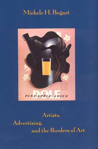 Artists, Advertising, and the Borders of Art Michele H. Bogart
