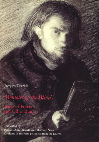 Memoirs of the Blind: The Self-Portrait and Other Ruins  by  Jacques Derrida