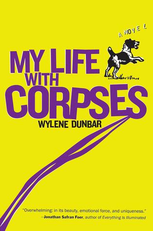 My Life with Corpses Wylene Dunbar
