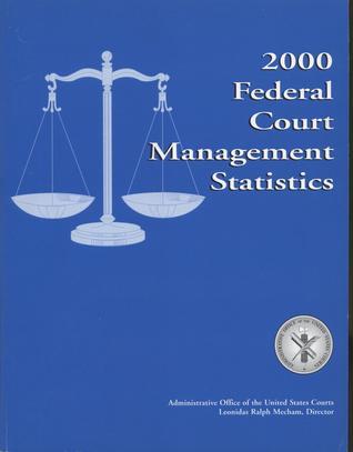 2000 Federal Court Management Statistics  by  Leonidas Ralph Mecham