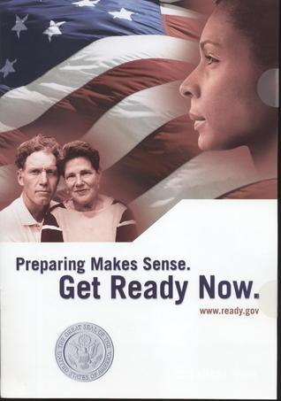 Preparing Makes Sense: Get Ready Now Homeland Security Dept. (U.S.)